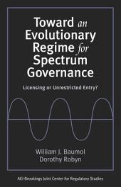 Toward an Evolutionary Regime for Spectrum Governance: Licensing Or Unrestricted Entry?