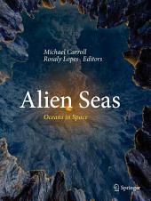 Alien Seas: Oceans in Space