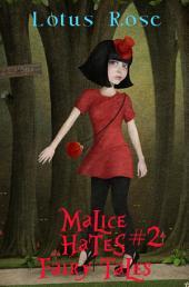 Malice Hates Fairy Tales #2