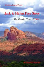 Jack & Helen Frye Story: The Camelot Years Of TWA