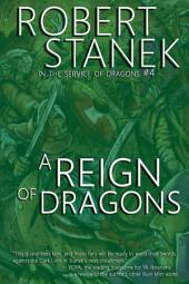 A Reign of Dragons (In the Service of Dragons Book 4, 10th Anniversary Edition)