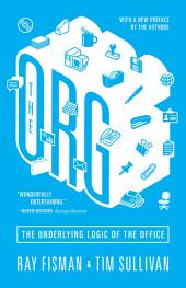 The Org: The Underlying Logic of the Office