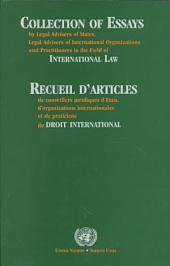 Collection of Essays by Legal Advisers of States, Legal Advisers of International Organizations and Practitioners in the Field of International Law