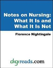 Notes on Nursing: What it is, and what it is not: What It Is, and What It Is Not