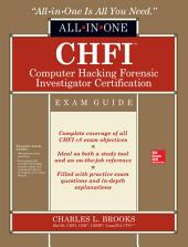 CHFI Computer Hacking Forensic Investigator Certification All-in-One Exam Guide