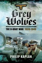 Grey Wolves: The U-Boat War 1939Ð1945