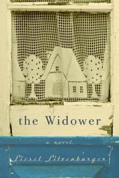 The Widower: A Novel