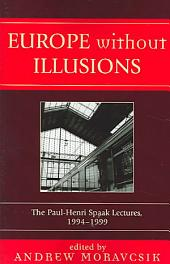 Europe Without Illusions: The Paul-Henri Spaak Lectures, 1994-1999