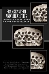 Frankenstein and the Critics: Includes full text of 'Frankenstein 1818'