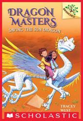 Dragon Masters #2: Saving the Sun Dragon (A Branches Book)