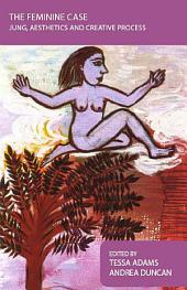 The Feminine Case: Jung, Aesthetics and Creative Process