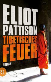 Tibetisches Feuer: Shan ermittelt. Roman