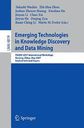 Emerging Technologies in Knowledge Discovery and Data Mining: PAKDD 2007 International Workshops, Nanjing, China, May 22-25, 2007, Revised Selected Papers