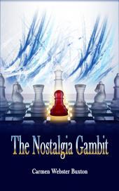 The Nostalgia Gambit