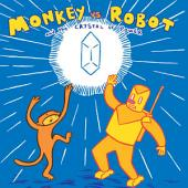 Monkey Vs. Robot & The Crystal Of Power