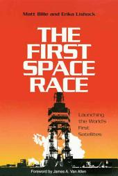 The First Space Race: Launching the World's First Satellites