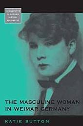 The Masculine Woman in Weimar Germany