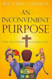 An Inconvenient Purpose: Linking Godly Stewardship and Alternative Energy