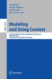 Modeling and Using Context: 5th International and Interdisciplinary Conference, CONTEXT 2005, Paris, France, July 5-8, 2005, Proceedings, Volume 5