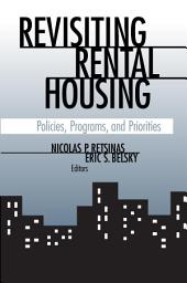 Revisiting Rental Housing: Policies, Programs, and Priorities