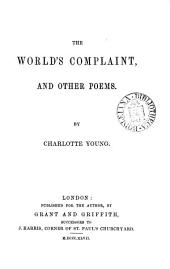 The world's complaint, and other poems