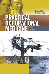 Practical Occupational Medicine 2Ed: Edition 2