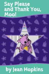Say Please and Thank You, Moo!: Moo Family Book 2