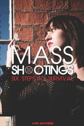 Mass Shootings: Six Steps to Survival