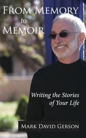 From Memory to Memoir: Writing the Stories of Your Life