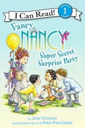 Fancy Nancy: Super Secret Surprise Party: I Can Read Level 1