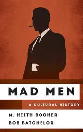 Mad Men: A Cultural History