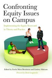 Confronting Equity Issues on Campus: Implementing the Equity Scorecard in Theory and Practice