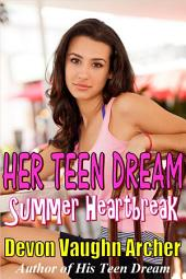 HER TEEN DREAM: Summer Heartbreak