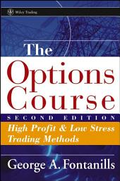 The Options Course: High Profit and Low Stress Trading Methods, Edition 2