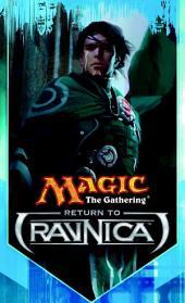 Return to Ravnica: The Secretist, Part One