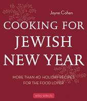 Cooking for Jewish New Year: 40 Holiday Recipes for the Food Lover