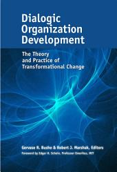 Dialogic Organization Development: The Theory and Practice of Transformational Change