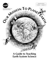 Our mission to planet earth a guide to teaching Earth system science.