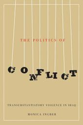 The Politics of Conflict: Transubstantiatory Violence in Iraq