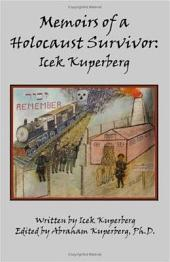 Memoirs of a Holocaust Survivor: Icek Kuperberg