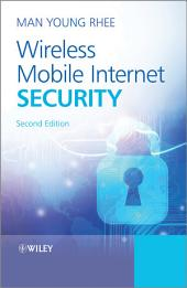 Wireless Mobile Internet Security: Edition 2