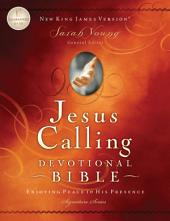 Jesus Calling Devotional Bible, NKJV: Enjoying Peace in His Presence