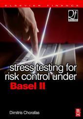 Stress Testing for Risk Control Under Basel II