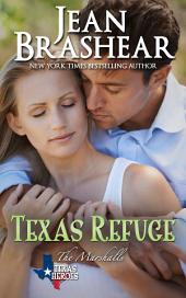 Texas Refuge: The Marshalls Book 1: Texas Heroes: The Marshalls Book 1