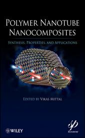 Polymer Nanotube Nanocomposites: Synthesis, Properties, and Applications