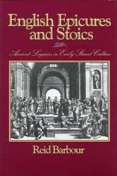 English Epicures and Stoics: Ancient Legacies in Early Stuart Culture