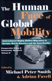 The Human Face of Global Mobility: International Highly Skilled Migartion In Europe, North America And The Asia-Pacific