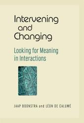 Intervening and Changing: Looking for Meaning in Interactions