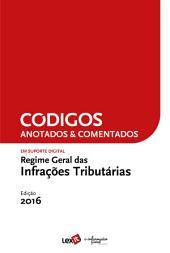 Regime Geral das Infracções Tributárias 2016 - Anotado & Comentado