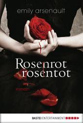 Rosenrot, rosentot: Roman